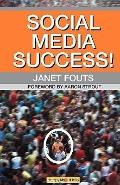Social Media Success!: Practical advice and real world examples for social media engagement ...
