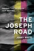 The Joseph Road: Choices That Determine Your Destiny