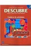 DESCUBRE, nivel 2 - Lengua y cultura del mundo hispnico - Student Activities Book (Spanish a...