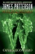 Witch and Wizard Volume 2: Operation Zero : Operation Zero