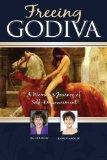 Freeing Godiva: A Woman's Journey of Self-Empowerment