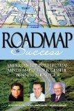 Roadmap to Success: America's Top Intellectual Minds Map Out Successful Business Strategies,...