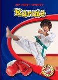 Karate (Blastoff! Readers: My First Sports) (Blastoff! Readers: My First Sports: Level 4)