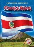 Costa Rica (Blastoff! Readers: Exploring Countries) (Blastoff! Readers, Level 5: Exploring C...