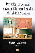 Psychology of Decision Making in Education, Behavior and High Risk Situations