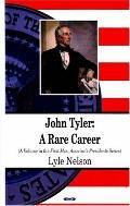 John Tyler: A Rare Career