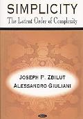 Simplicity: The Latent Order of Complexity