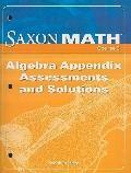 Saxon Math, Course 3: Algebra Appendix Assessments and Solutions (Course 1 2 3)