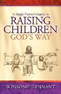 Single Parent's Guide to Raising Children God's Way