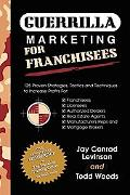Guerrilla Marketing for Franchisees 125 Proven Strategies, Tactics and Techniques to Increas...