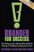 Branded for Success The Entrepreneur's Quick-Start Guide to Making a Profitable, Lasting Imp...