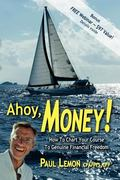 Ahoy, Money! How to Chart Your Course to Genuine Financial Freedom