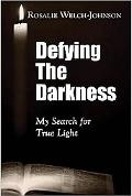 Defying the Darkness