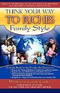 Think Your Way to Riches Family Style