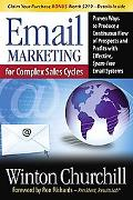 Email Marketing for Complex Sales Cycles: Proven Ways to Produce a Continuous Flow of Prospe...