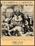 Doomed by Cartoon: How Cartoonist Thomas Nast and the New York Times Brought Down Boss Tweed...