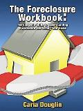 Foreclosure Workbook: The Complete Guide to Understanding Foreclosure and Saving Your Home