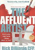 Affluent Artist: How Creative Could You Be If Money Wasn't an Issue? the Money Book for Crea...