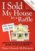 I Sold My House In a Raffle: A Proven Step-by-step Method to Get Your Asking Price, Save Mon...