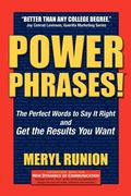 Power Phrases : The Perfect Words to Say it Right and Get the Results You Want