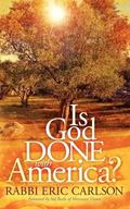 Is God Done With America?