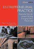 Entrepreneurial Practice: Enterprise Skills for Lawyers Serving Emerging Client Populations