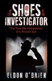 In the Shoes of an Investigator: The True Life Adventures of a Private Eye