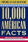 World Almanac 10,000 American Facts