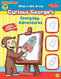 Watch Me Draw Curious George's Everyday Adventures