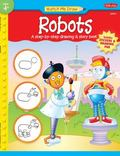 Watch Me Draw: Robots : A step-by-step drawing and story Book