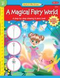 Watch Me Draw a Magical Fairy World: A step-by-step drawing & story book