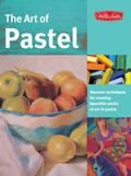 The Art of Pastel: Discover techniques for creating beautiful works of art in pastel (Health...
