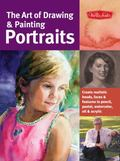 Art of Drawing and Painting Portraits : Create realistic heads, faces and features in pencil...