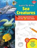 Learn to Draw Sea Creatures : Step-By-step Instructions for More Than 25 Ocean Animals