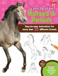 Learn to Draw Horses and Ponies : Step-By-step Instructions for More Than 25 Different Breeds