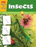 Insects Learn to Draw and Color 26 Insects, Step by Easy Step, Shape by Simple Shape! Ages 6+