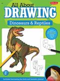 All about Drawing Dinosaurs and Reptiles (All about Drawing Series)