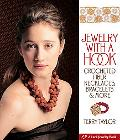 Hooked on Jewelry Crocheted Fiber Necklaces, Bracelets & More