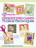 The Encyclopedia of Greeting Cards Tools and Techniques