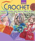Crochet Fantastic Jewelry, Hats, Purses, Pillows and More