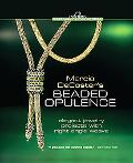 Marcia DeCoster's Beaded Opulence: Elegant Jewelry Projects with Right Angle Weave