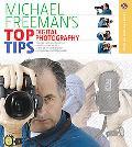 Michael Freeman's Top Digital Photography Tips