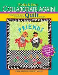 Collaborative Quilters Take on Tradition: Classic Designs Get a Freewheeling Twist from Gwen...