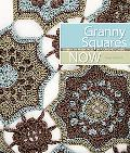 Granny Squares Now: Dozens of Fresh Takes on a Crochet Classic