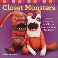 Closet Monsters : Stitch Creatures You'll Love from Clothing You Don't