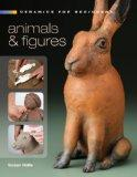 Ceramics for Beginners: Animals & Figures (A Lark Ceramics Book)