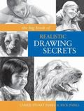 The Big Book of Realistic Drawing Secrets: Easy Techniques for drawing people, animals, flow...