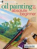 Oil Painting For The Absolute Beginner: A Clear & Easy Guide to Successful Oil Painting