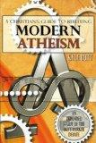 A Christians Guide to Refuting Modern Atheism - An Expanded Study of the Butt/barker Debate