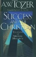 Success and the Christian The Cost and Criteria of Spiritual Maturity
